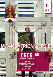 Magic African Night: DEDE / Watergate (DE)