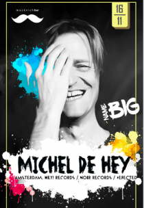 BIG NAME: Michel De Hey (Amsterdam)