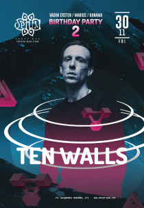 TEN WALLS :: Birthday Party 2 Day - Opium Bar