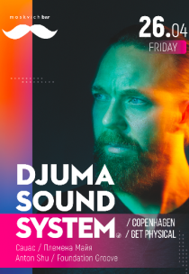 Djuma Soundsystem (Get Physical, Cophengagen)