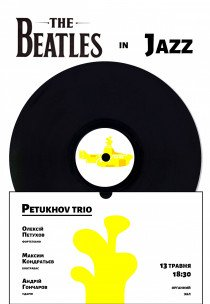 """The Beatles in jazz"". Petukhov Trio"